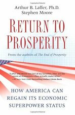 Return to Prosperity: How America Can Regain Its Economic Superpower Status by A