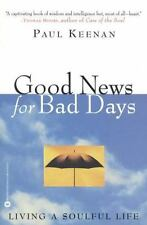 Good News for Bad Days: Living a Soulful Life (Paperback or Softback)