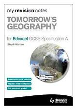 My Revision Notes Tomorrow's Geography Edexcel GCSE Specification A Steph Warren