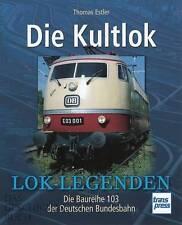 Estler: Die Kultlok, die Baureihe 103 der Deutschen Bundesbahn NEU DB-Lokomotive