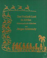 Märchen. Silhouetten. - Schwendy, Jürgen. Der Freiheit Lust in Afrika.