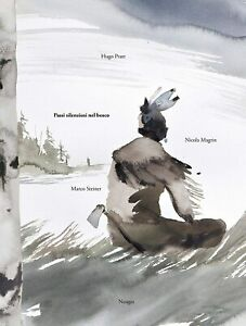 Passi silenziosi nel bosco - Hugo Pratt, Nicola Magrin, Marco Steiner
