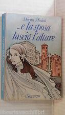 E LA SPOSA LASCIO L ALTARE Marius Miniati Sonzogno 1974 libro romanzo narrativa