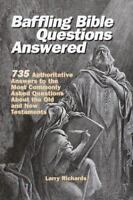 BAFFLING BIBLE QUESTIONS ANSWERED by Larry Richards (2000, Hardcover)