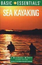 Basic Essentials: Sea Kayaking by J. Michael Wyatt (1999, Paperback)