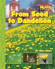 From Seed to Dandelion (Scholastic News Nonfiction Readers: How Things-ExLibrary