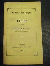 NOTICE HISTORIQUE SUR ETOILE de VINCENT, 1852, 1°EDITION DRÔME DAUPHINE