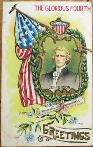 Thomas Jefferson 1910 Embossed, Color Litho Postcard - July 4th/Independence Day