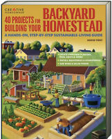40 Projects for Building Your Backyard Homestead A Hands-on Step-by-Step ....