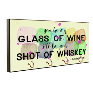 You Be My Glass of Wine Blake Shelton Quote Key Hanger / Pet Leash Hanger