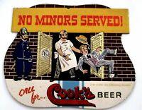 "Great Vintage Embossed Advertising Sign ""Cook's Beer"" ""No Minors Served ! ""  *"