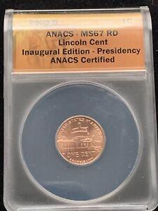 2009 D Lincoln Cent Presidency Bicentennial MS67RD ANACS Inaugural ed.