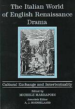 The Italian World of English Renaissance Drama: Cultural Exchange and Intertext