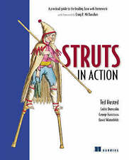 Struts in Action: A Practical Guide to the Leading Java Web Framework by Ted...