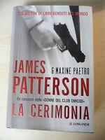 LA CERIMONIA - JAMES PATTERSON - LONGANESI 2012 1°ED. - A10