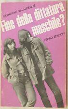 CATHERINE VALABREGUE FINE DELLA DITTATURA MASCHILE MIOTTO FEMMINISMO DONNA 1969