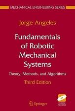 Fundamentals of Robotic Mechanical Systems: Theory, Methods, and Algorithms (Me
