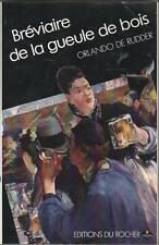 Breviaire de la gueule de bois.Orlando De RUDDER.Editions du Rocher R005