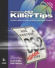 Photoshop CS2 Killer Tips, Nelson, Felix, Kelby, Scott, Good Condition, Book
