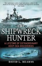 The Shipwreck Hunter: Extraordinary deep-sea discoveries by David L. Mearns