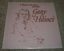 I Want To See Jesus Gary Haines~RARE Private Christian Gospel Worship~FAST SHIP!
