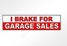 Funny car bumper sticker I brake for garage sales 220 x 60 mm decal for shoppers