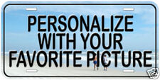Personalize Any Picture Aluminum Novelty Car License Plate