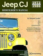 Jeep CJ Rebuilder's Manual: 1972 to 1986~AMC~Overhaul~Restore~Step-by-Step~NEW