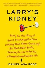 Larry's Kidney: Being the True Story of How I Found Myself in China with My Blac