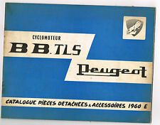 ANCIEN CATALOGUE PIECES DETACHEES CYCLOMOTEURS PEUGEOT BB TLS 1960