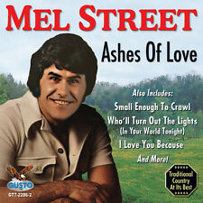 Ashes Of Love - Mel Street (2012, CD NIEUW)