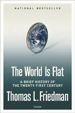 The World Is Flat: A Brief History of the Twenty-First Century by Thomas L