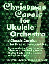 Christmas Carols for Ukulele Orchestra : 12 Classic Carols for Three or More ...