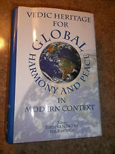 Vedic Heritage For Global Harmony And Peace In Modern Context Ed. Dwivedi Singh
