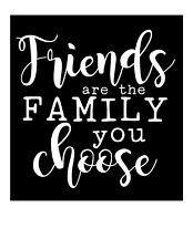 Friends Are The Family You Choose Car Mug Glass Yeti Vinyl Decal Sticker