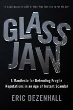 Glass Jaw: A Manifesto for Defending Fragile Reputations in an Age of Instant