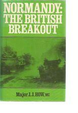 Normandy: The British Breakout  Major J. J. How, MC