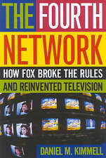 The Fourth Network: How FOX Broke the Rules and Reinvented Television-ExLibrary