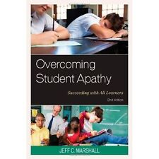 Overcoming Student Apathy: Succeeding with All Learners by Marshall, Jeff C. | H