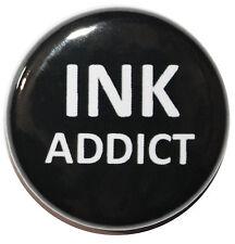 "1"" (25mm) 'INK ADDICT' Tattoo Button Badge Pin - High Quality Custom Badge"