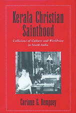 Kerala Christian Sainthood: Collisions of Culture and Worldview in South India