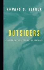 Outsiders: Studies In The Sociology Of Deviance by Becker, Howard S.