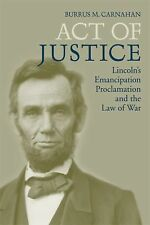 Act of Justice: Lincoln's Emancipation Proclamation and the Law of War (Paperbac