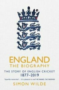 England: The Biography The Story of English Cricket by Simon Wilde 9781471154850