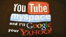 YOU TUBE MY SPACE & I'LL GOOGLE YOUR YAHOO  BROWN T-SHIRT