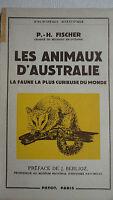 AUSTRALIE FISCHER (Chargés de missions en Océanie). LES ANIMAUX D AUSTRALIE