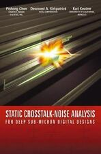 Static Crosstalk-Noise Analysis : For Deep Sub-Micron Digital Designs by...