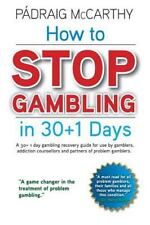 How to Stop Gambling in 30+1 Days : A 30+ 1 Day Gambling Recovery Guide for U...