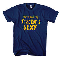 SHE THINKS MY TRACTOR'S SEXY FUNNY Unisex Adult T-Shirt Tee Top