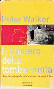 IL MISTERO DELLA TOMBA VUOTA - PETER WALKER - MONDADORI 2000
